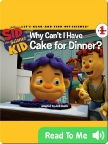 Sid the Science Kid Why Cant I Have Cake for Dinner