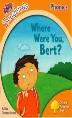 Where were you Bert