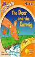 The Deer and the Earwig