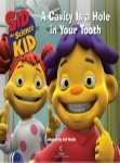 Sid the Science Kid A Cavity Is a Hole in Your Tooth